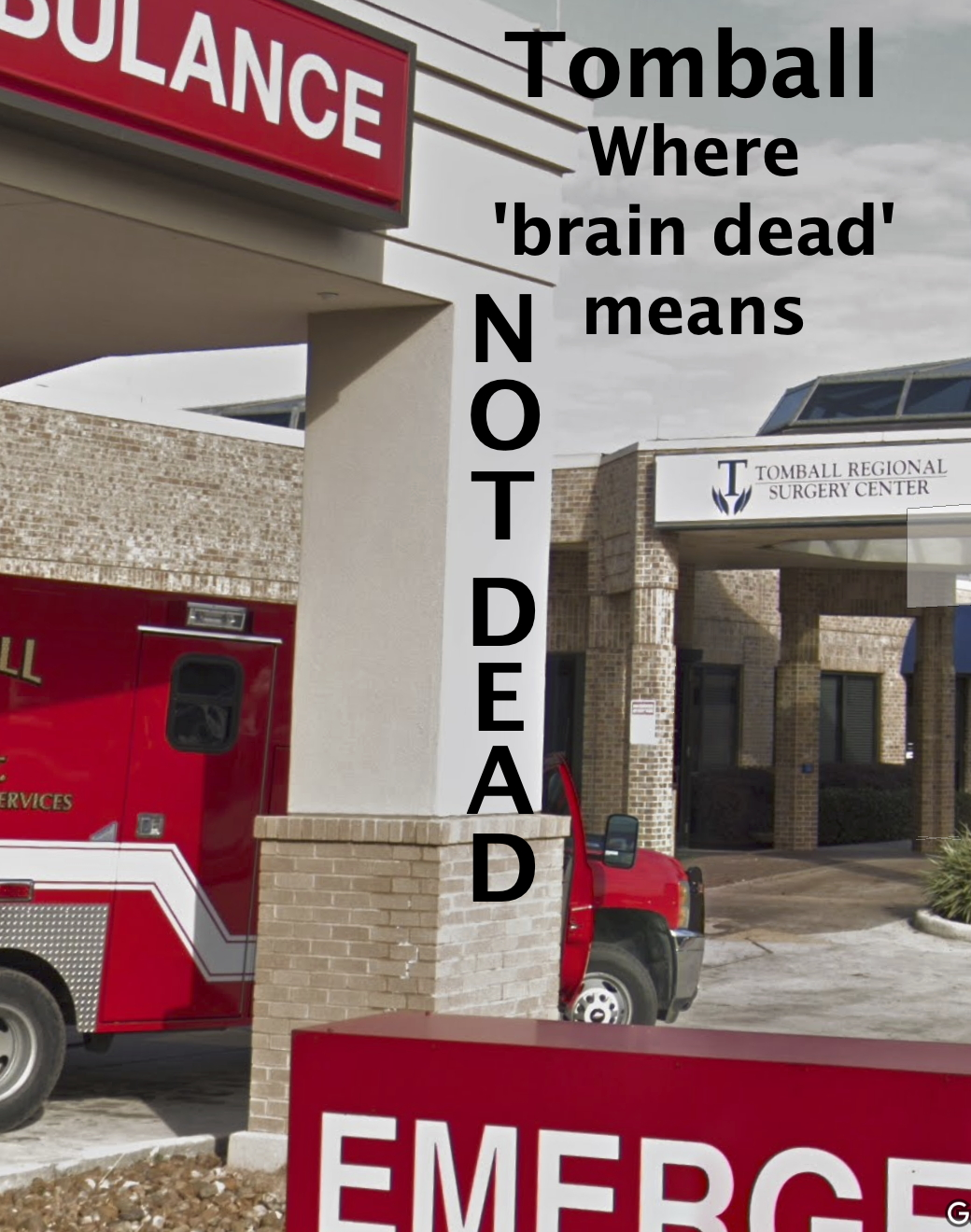 Texas' Tomball Regional where brain dead means not dead.