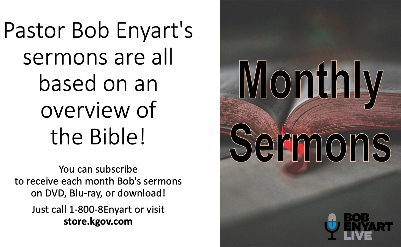 All Bob Enyart's sermons are based on an overview of the Bible! Subscribe by calling 1-800-836-9278. Sight impaired? Ask for MP3s and a 50% discount!