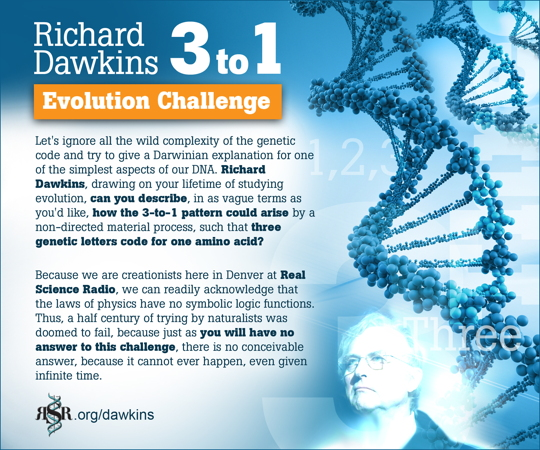 RSR's challenge for Dawkins to describe even in vague terms how the 3-to-1 pattern could arise naturally such that 3 genetic letters code for one amino acid.