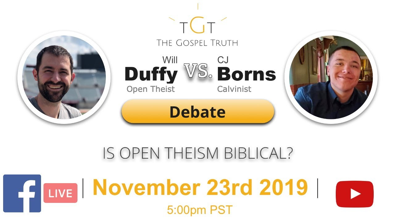 Will Duffy vs CJ Borns Open Theism debate poster, Nov. 23, 2019 on YouTube