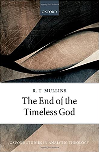 End of the Timeless God by Ryan T. Mullins