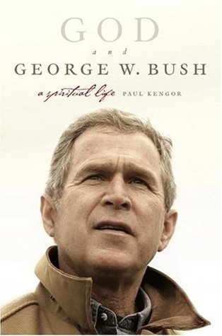 Paul Kengor's book: God and George W Bush