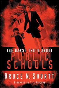 Harsh Truth about Public Schools by Bruce Shortt