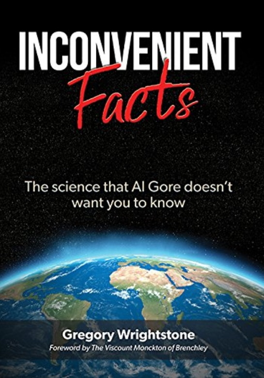 Inconvenient Facts that Al Gore Doesn't Want You To Know by Gregory Wrightstone