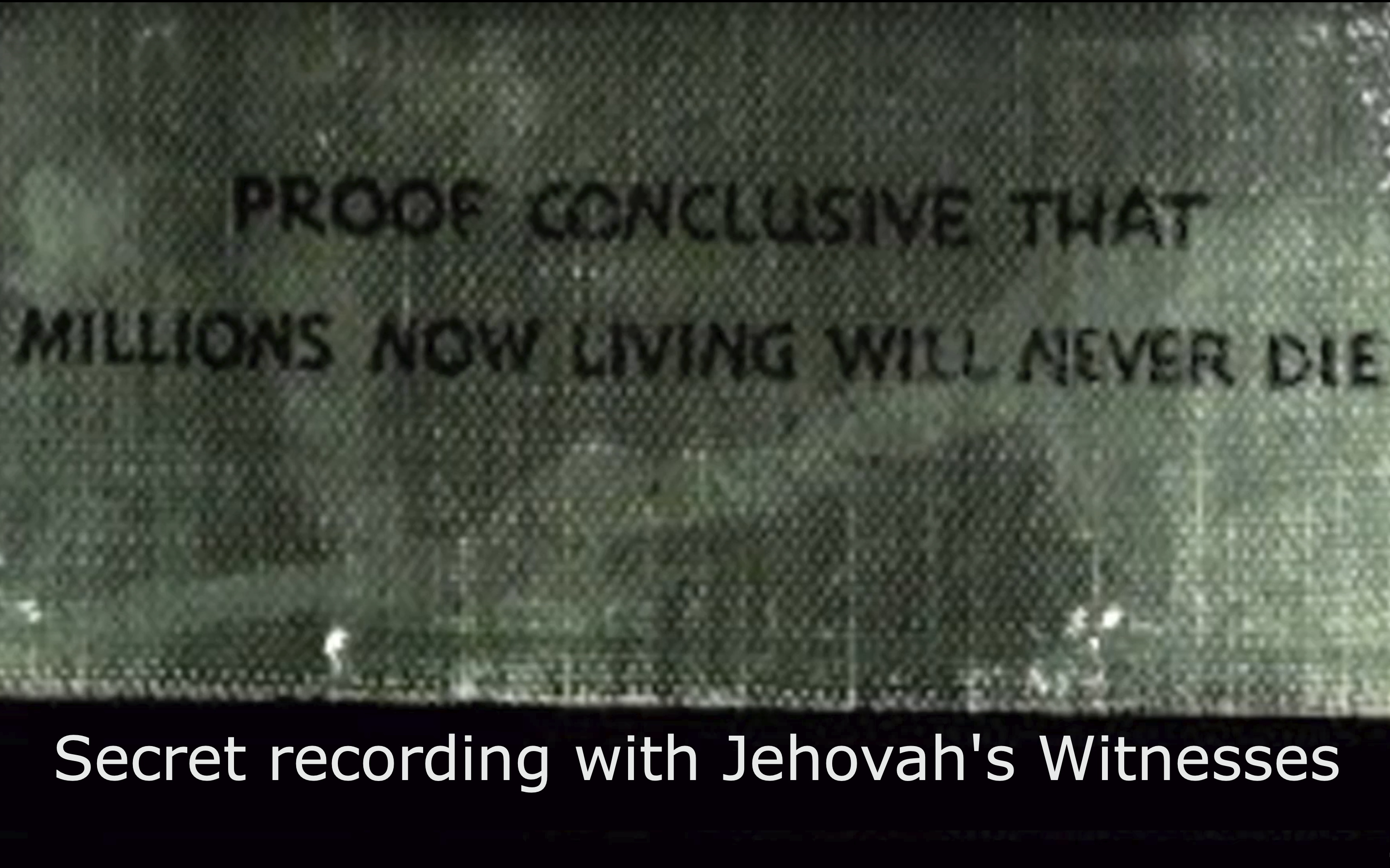 Jehovah Witness book: Millions now living will never die, secret recording graphic