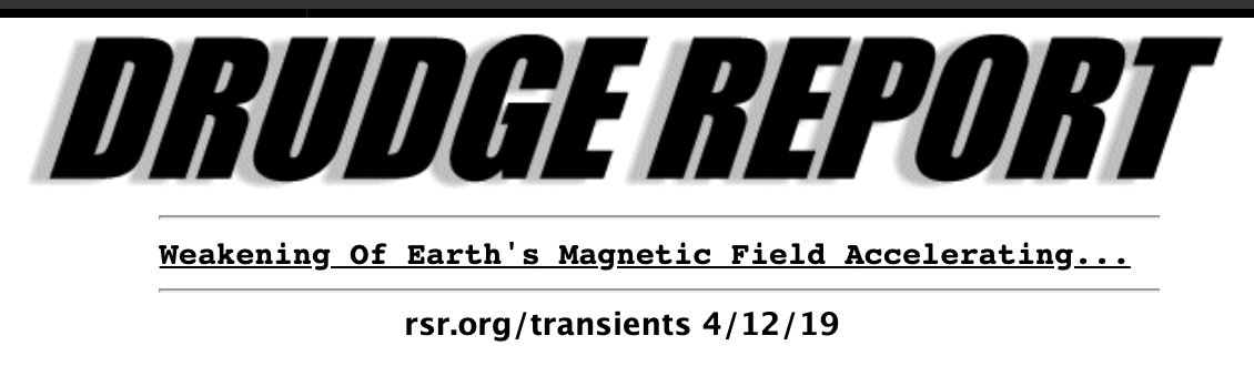 Drudge Report headline, April 13, 2019: Earth's magnetic field weakening