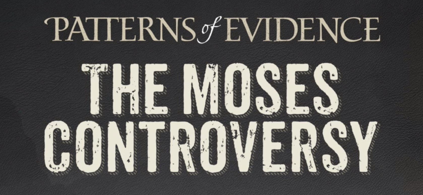 Mahoney's Patterns of Evidence: Moses Controversy