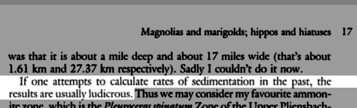 "The New Catastrophism, 1993, Derek Ager, Cambridge Univ. Press, ""If one attempts to calculate rates of sedimentation in the past, the results are usually ludicrous."""