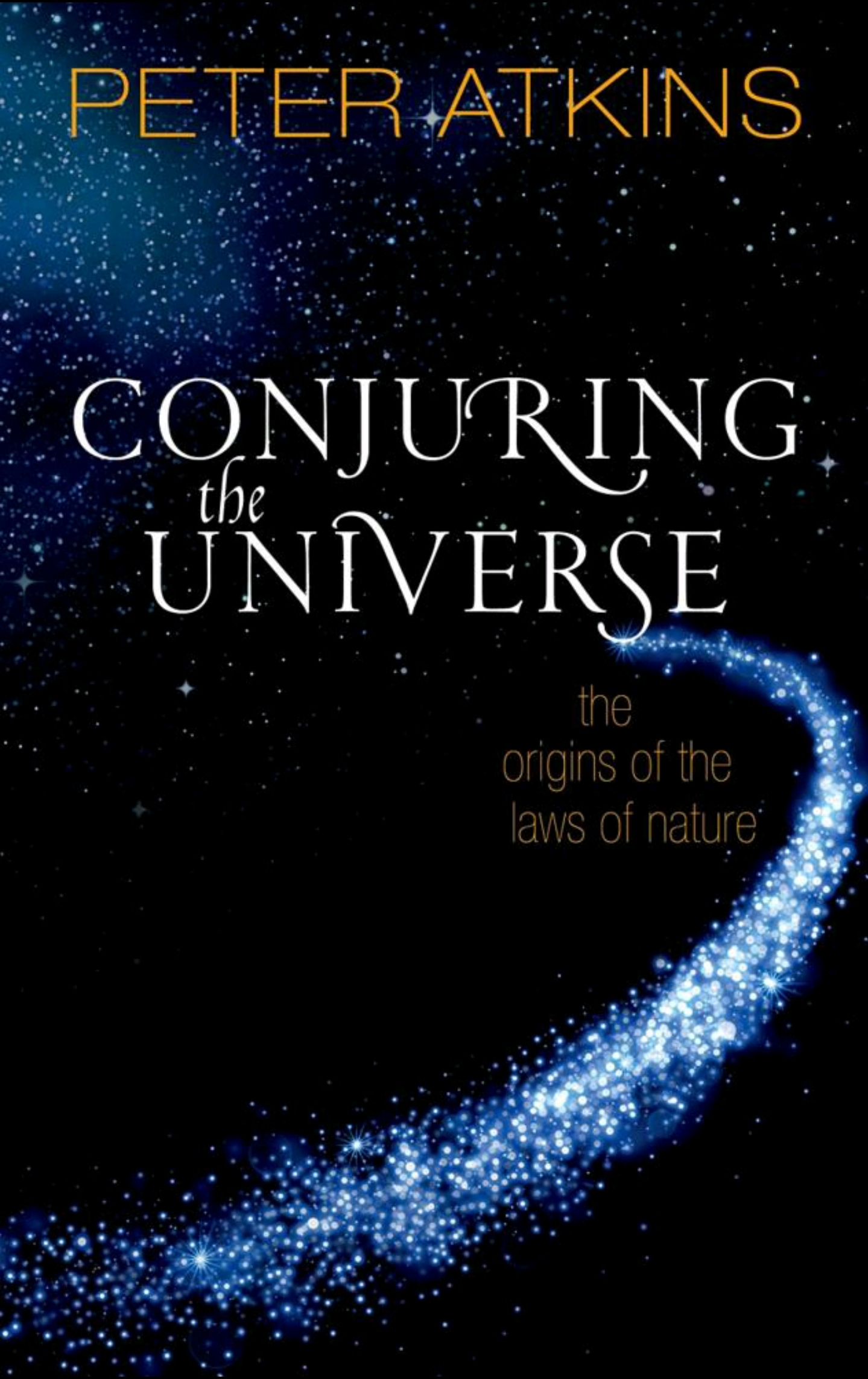 Peter Atkins' Conjuring the Universe: the origin of the laws of nature