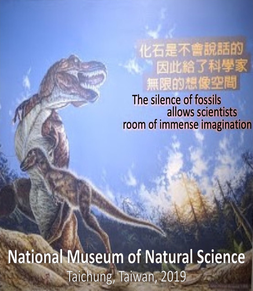 Refereshing transparency in an exhibit in Taiwan's Nat'l Museum, 2019: The silence of fossils allows scientists room of immense imagination
