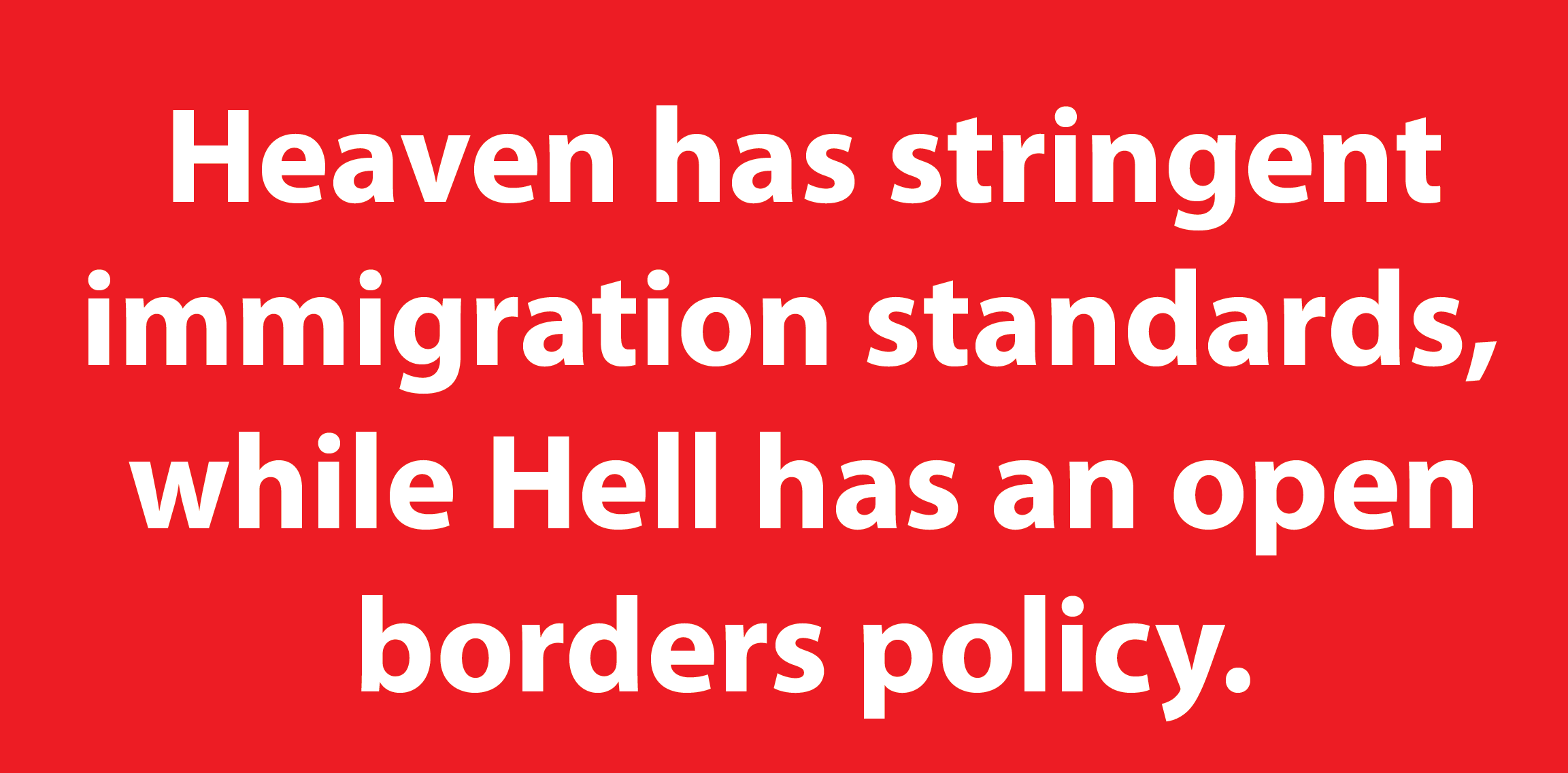 Contrasting the immigration policies of heaven and hell