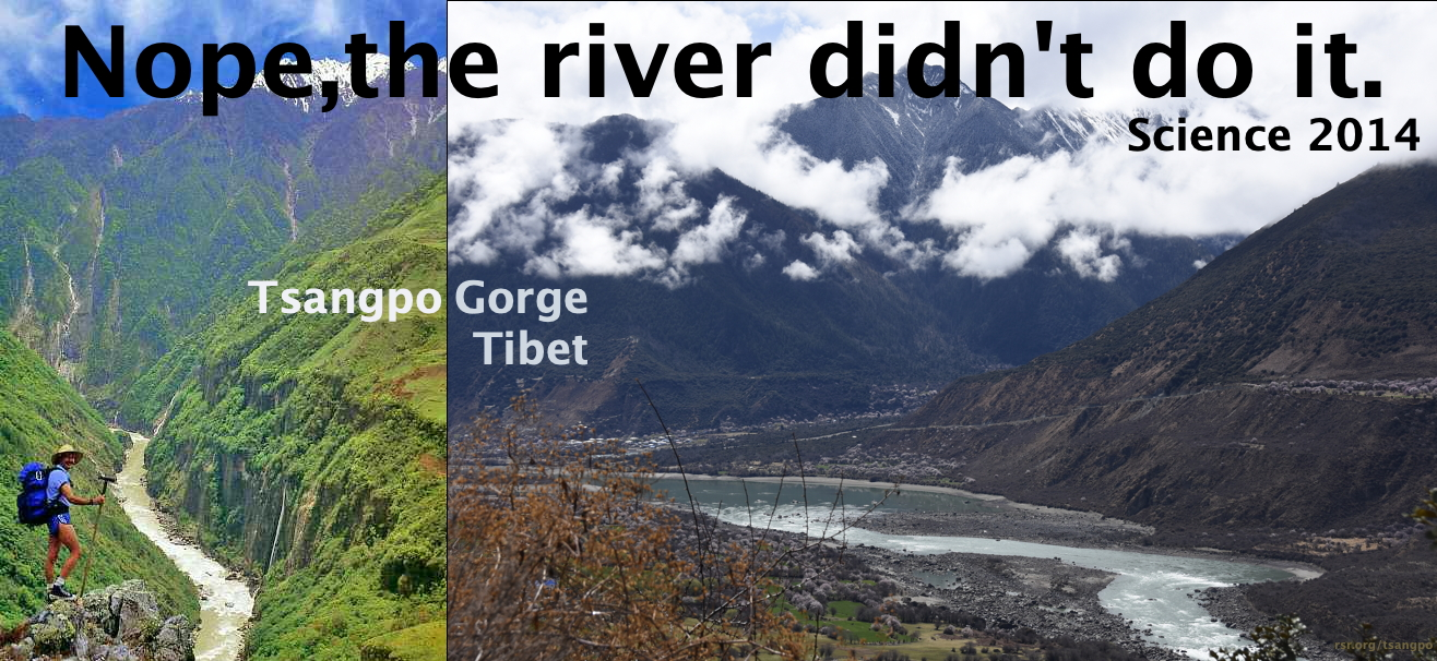 Tibet's Tsangpo Canyon, not carved by a river as previously believed. Science, 2014